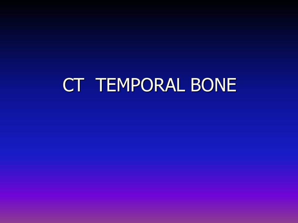 CT TEMPORAL BONE