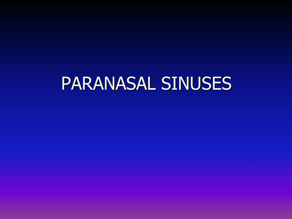 IMAGING OF THE PARANASAL SINUSES Plain X-Rays Plain X-Rays CT scan CT scan MRI MRI