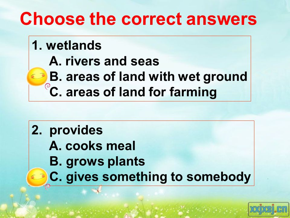 Choose the correct answers 1. wetlands A. rivers and seas B.