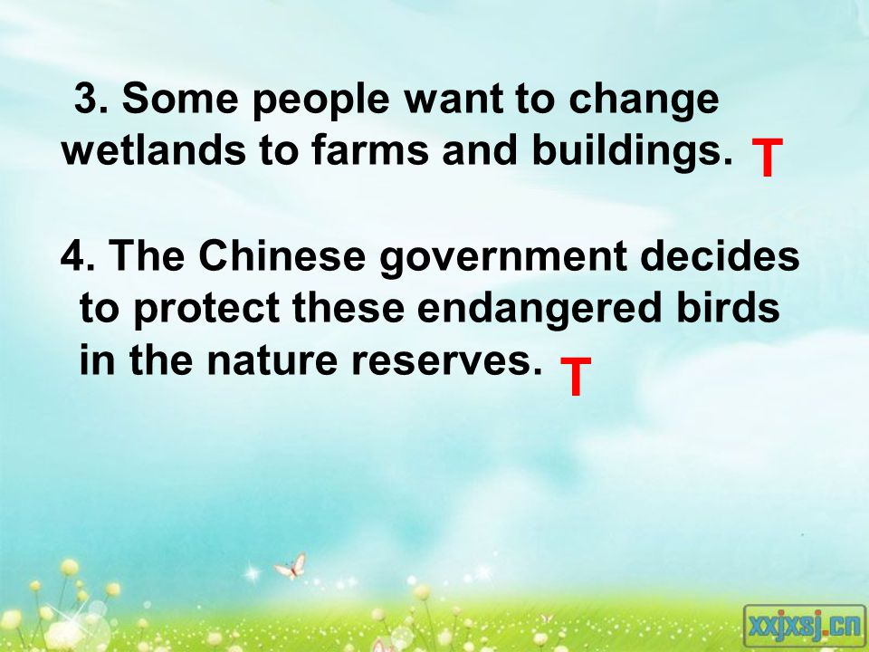 3. Some people want to change wetlands to farms and buildings.