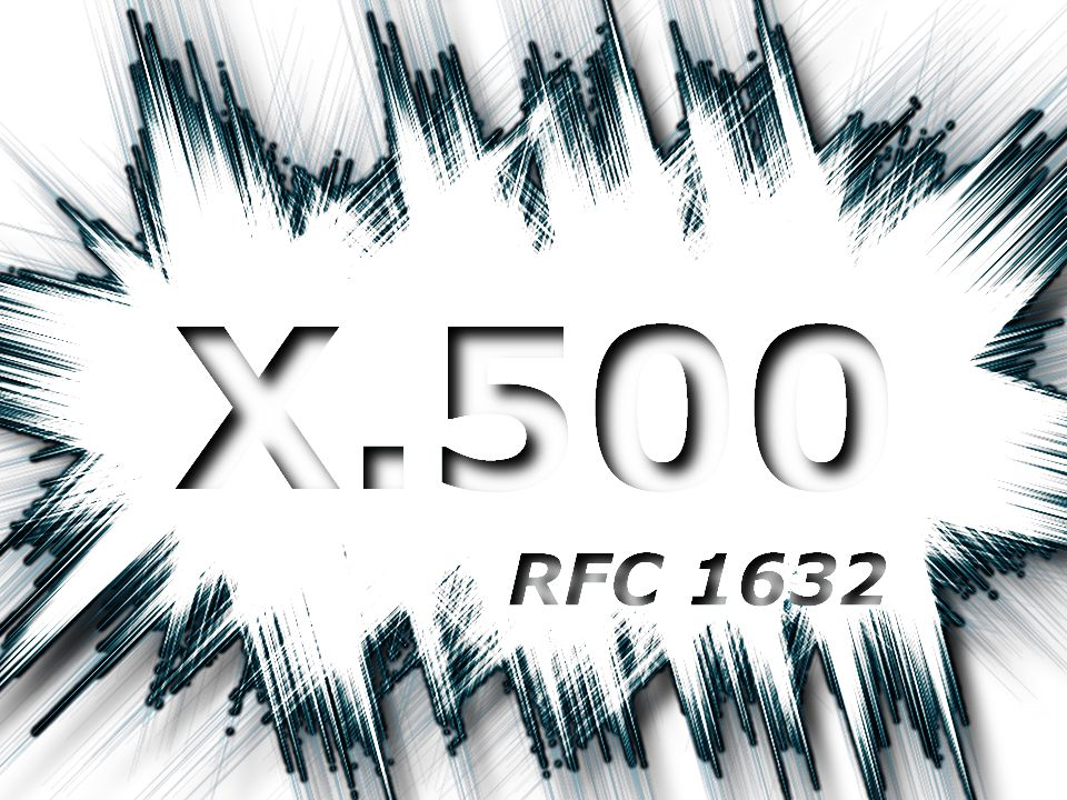 X.500 – Any Questions??.