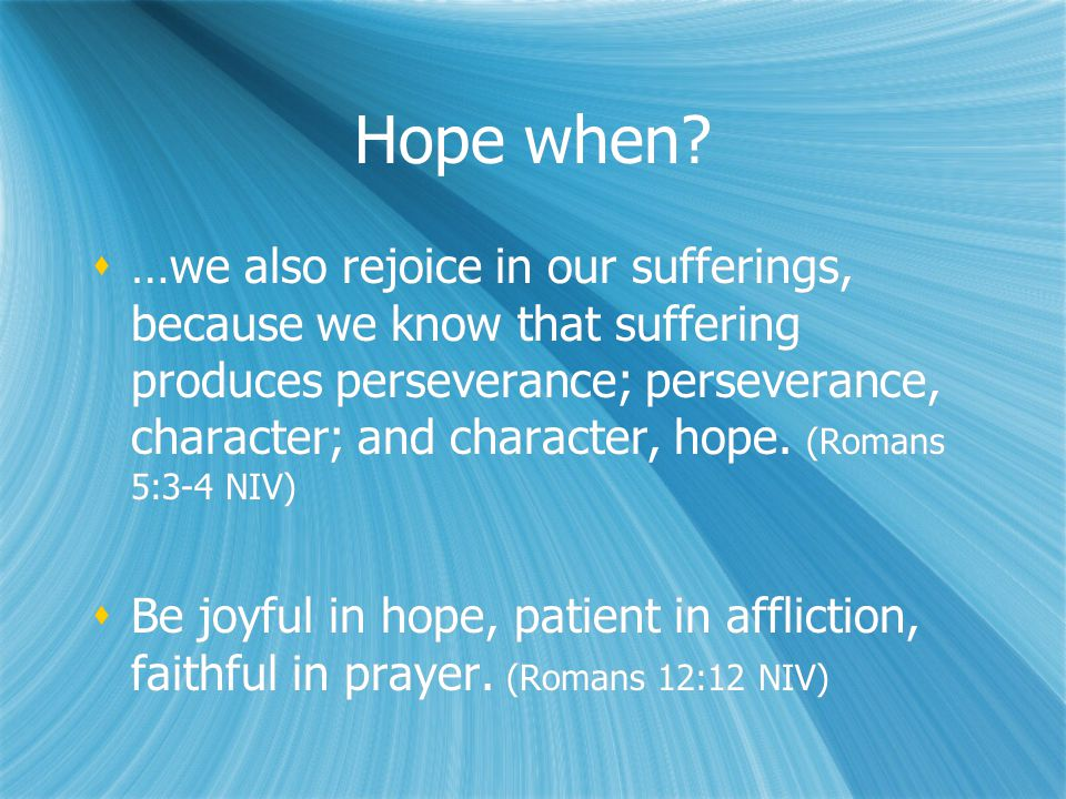 Hope when.