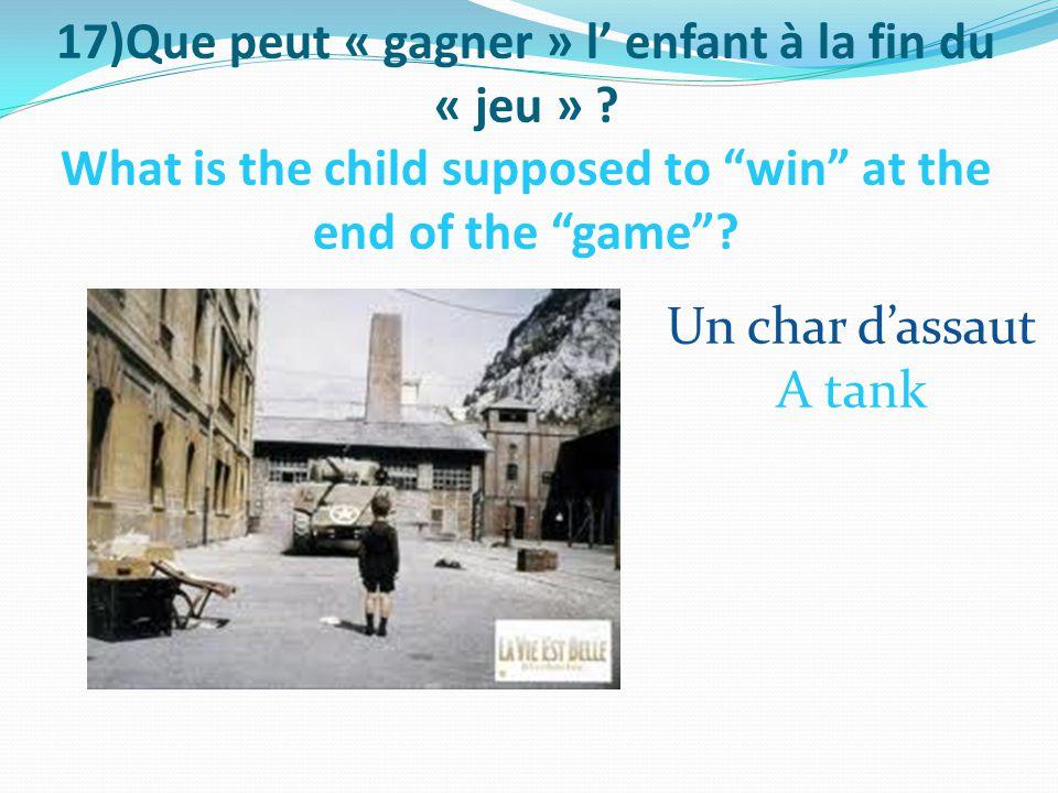 17)Que peut « gagner » l' enfant à la fin du « jeu » .