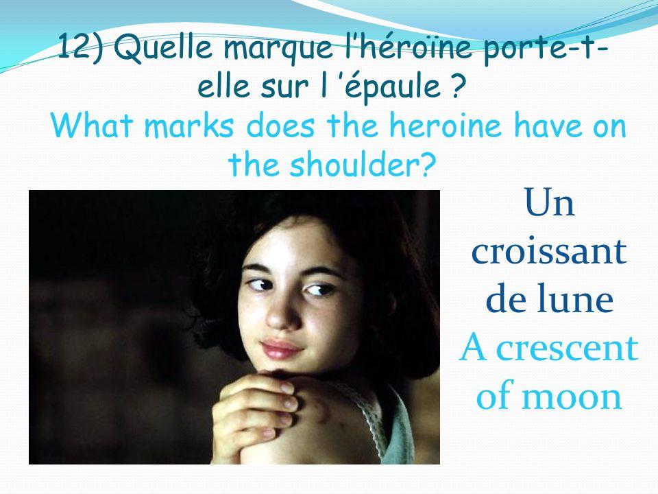 12) Quelle marque l'héroïne porte-t- elle sur l 'épaule .