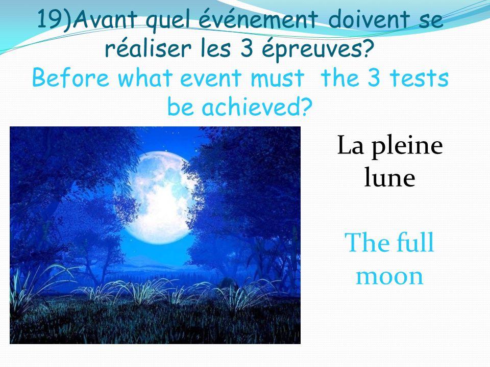 19)Avant quel événement doivent se réaliser les 3 épreuves.