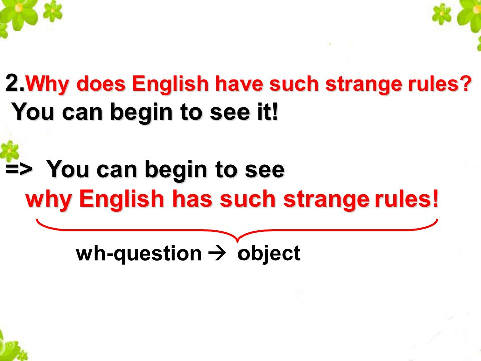 1. Where does a person come from. This will affect their style of speech.