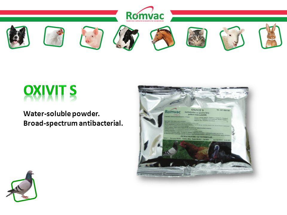 Water-soluble powder. Broad-spectrum antibacterial.