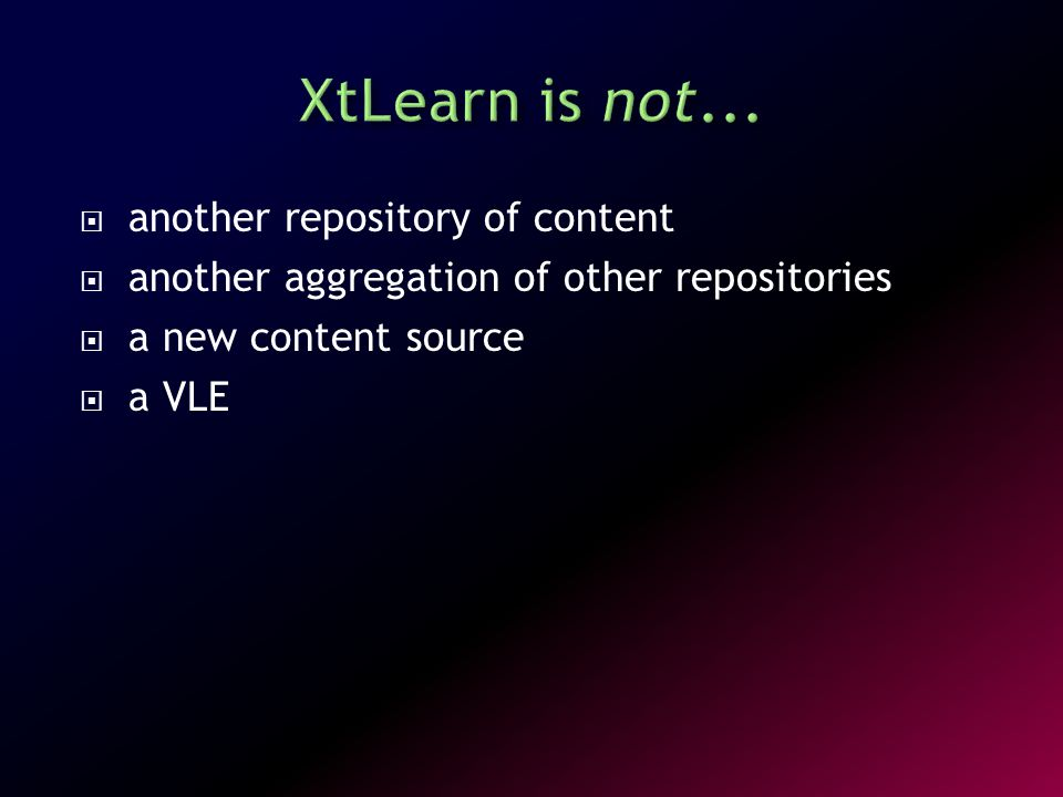  XtLearn allows suppliers to keep control of their content and brand, while liberating underused content into new market streams  XtLearn provides non-exclusive services to practitioners in all sectors for the discovery, purchasing, and delivery of content  Content will usually still reside on the supplier's servers, with the addition of a DRM solution.
