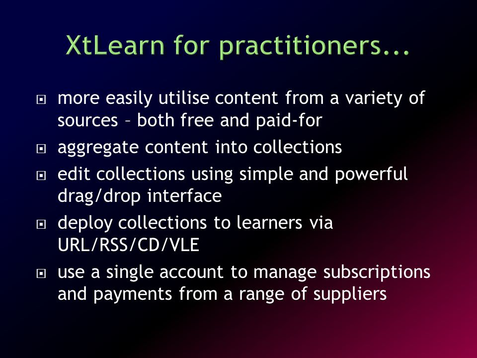 XtAdd is the technology within XtLearn to allow adding of resources from multiple sites to XtLearn collections.