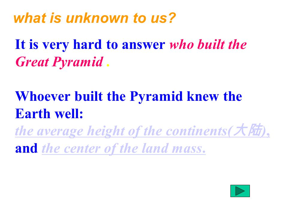 what is unknown to us. It is very hard to answer who built the Great Pyramid.