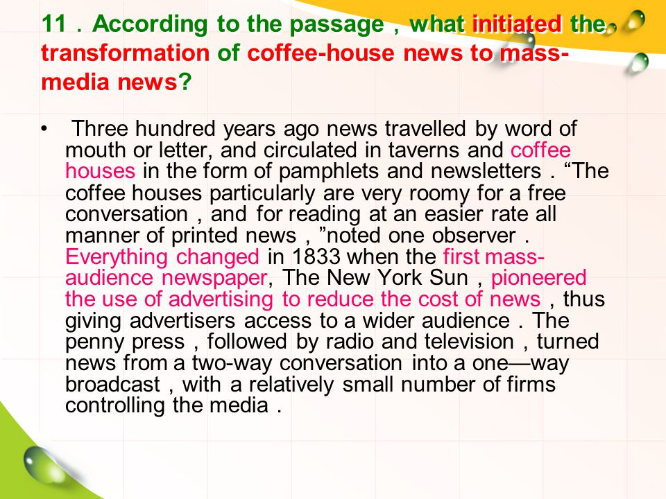 11 . According to the passage , what initiated the transformation of coffee-house news to mass- media news.