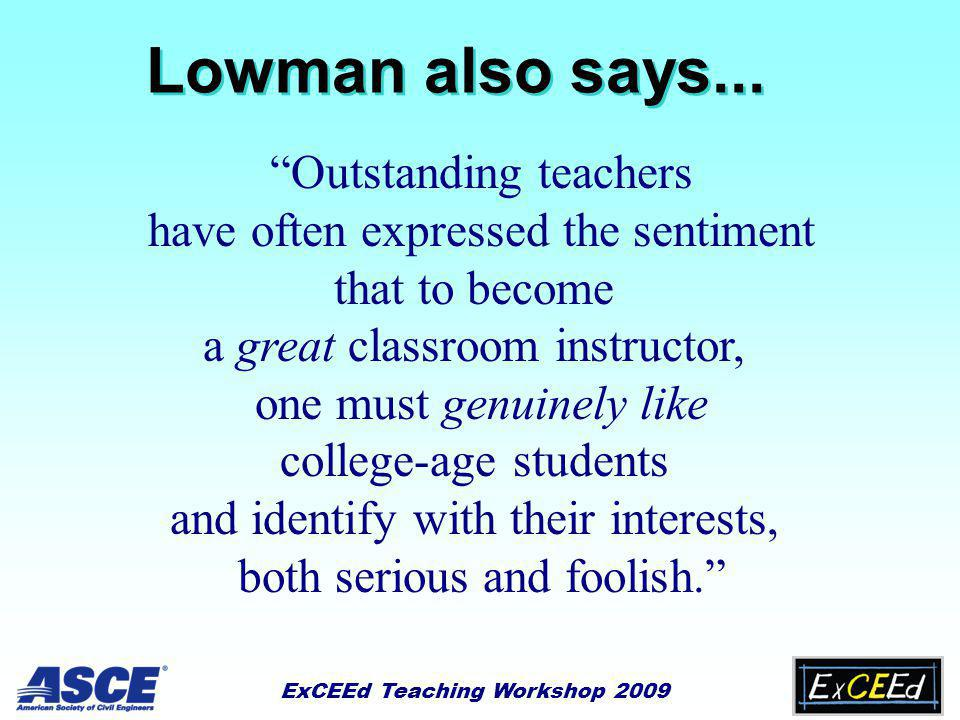 ExCEEd Teaching Workshop 2009 Lowman also says...