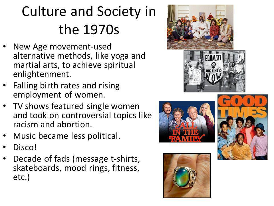 Culture and Society in the 1970s New Age movement-used alternative methods, like yoga and martial arts, to achieve spiritual enlightenment.
