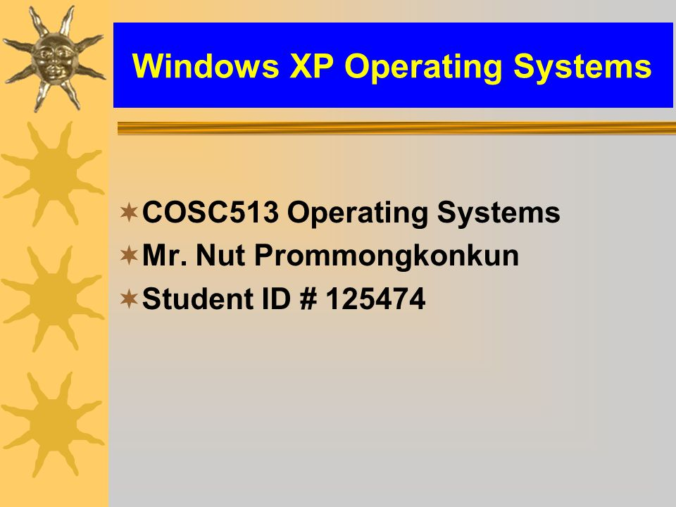 Windows XP Operating Systems  COSC513 Operating Systems  Mr.