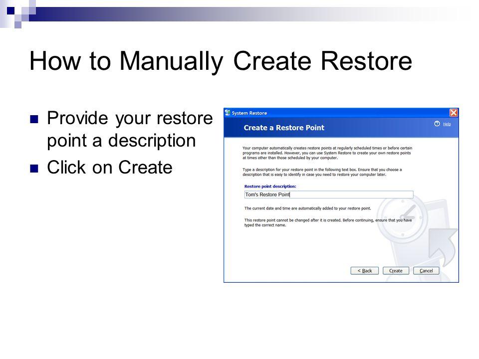 How to Manually Create Restore Provide your restore point a description Click on Create