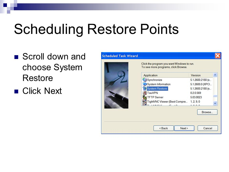 Scheduling Restore Points Scroll down and choose System Restore Click Next