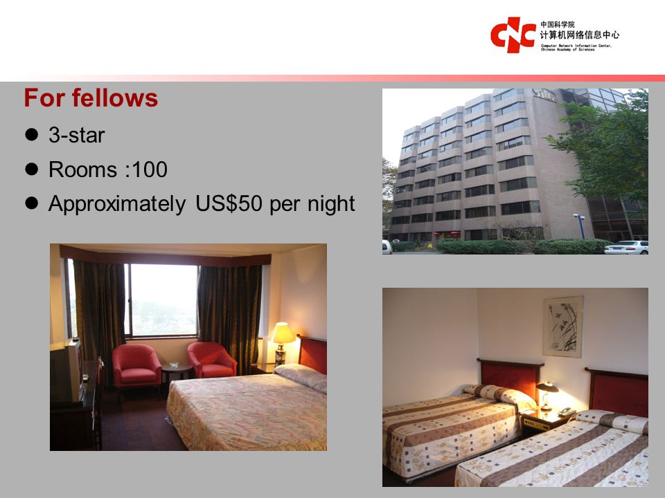 For fellows 3-star Rooms :100 Approximately US$50 per night