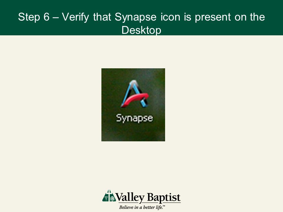 Step 6 – Verify that Synapse icon is present on the Desktop