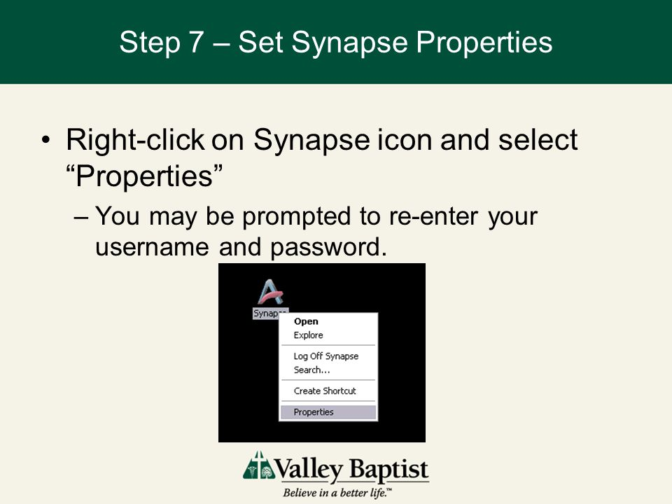 """Step 7 – Set Synapse Properties Right-click on Synapse icon and select """"Properties"""" –You may be prompted to re-enter your username and password."""