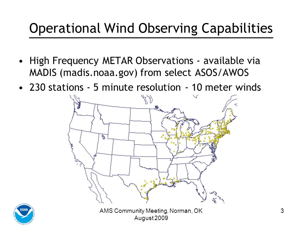 AMS Community Meeting, Norman, OK August 2009 4 Operational Wind Observing Capabilities Doppler Radar Velocity Wind Profiles (VWP) – available from 88D & TDWR TMSY – VWP 0905Z 08/29/05TMSY – LR REFL – Hurricane Katrina
