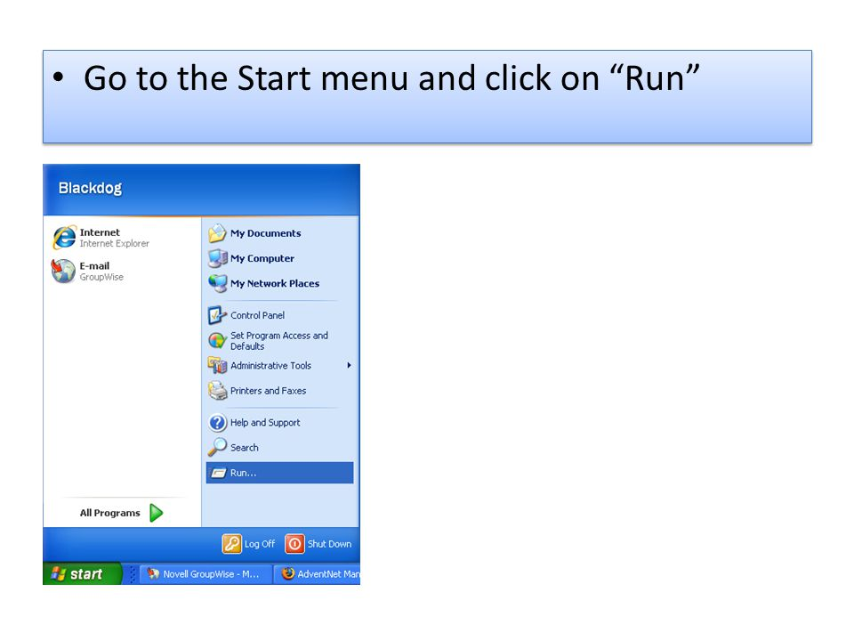 """Go to the Start menu and click on """"Run"""""""
