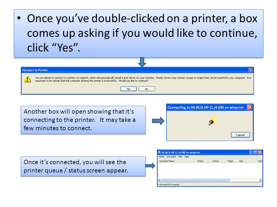 """Once you've double-clicked on a printer, a box comes up asking if you would like to continue, click """"Yes"""". Another box will open showing that it's con"""