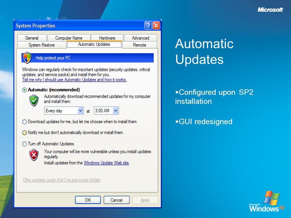 Automatic Updates  Configured upon SP2 installation  GUI redesigned