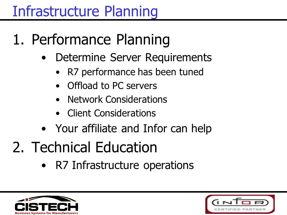 Infrastructure Planning 1.Performance Planning Determine Server Requirements R7 performance has been tuned Offload to PC servers Network Consideration
