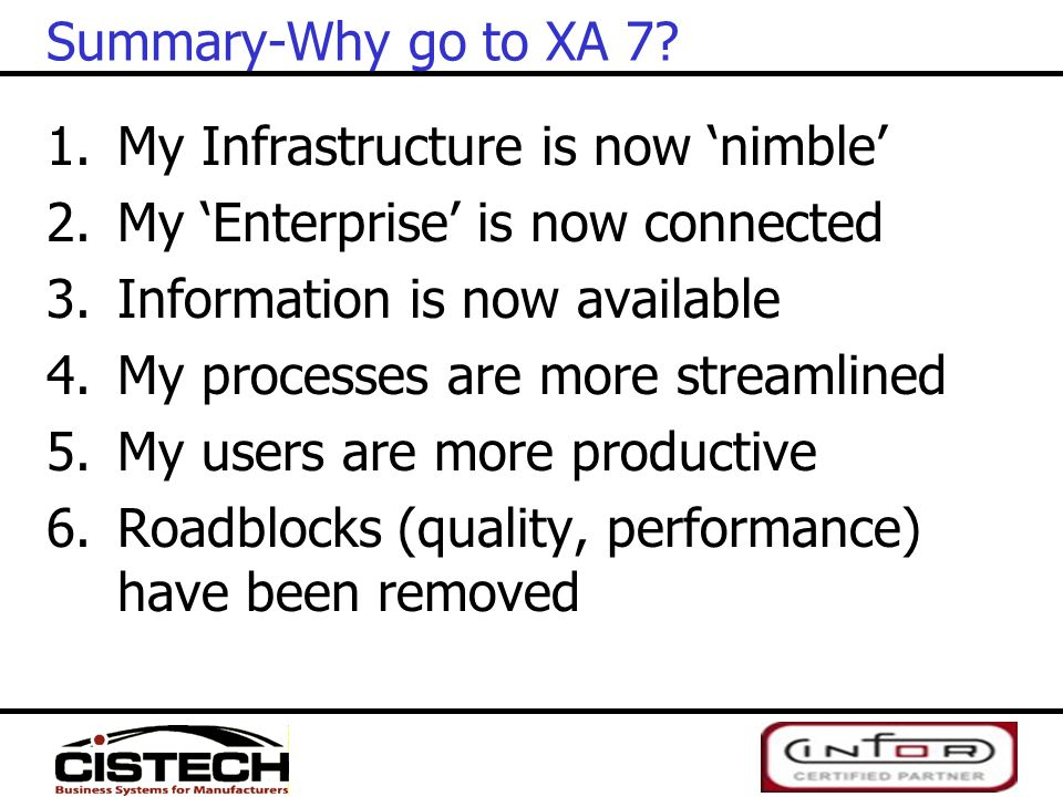 Summary-Why go to XA 7? 1.My Infrastructure is now 'nimble' 2.My 'Enterprise' is now connected 3.Information is now available 4.My processes are more