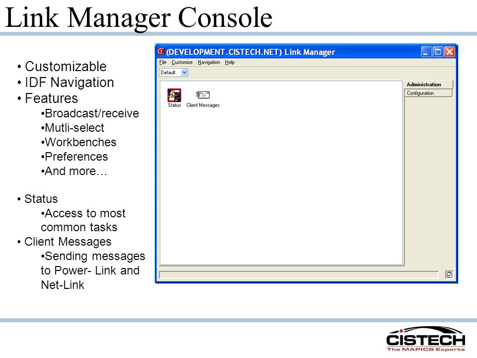 Link Manager Console Client Messages Environment One or more users Frequency Status