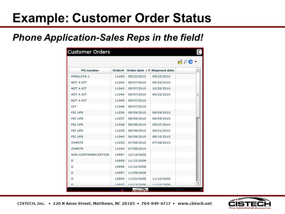 CISTECH, Inc.  220 N Ames Street, Matthews, NC 28105  704-849-6717  www.cistech.net Example: Customer Order Status Phone Application-Sales Reps in
