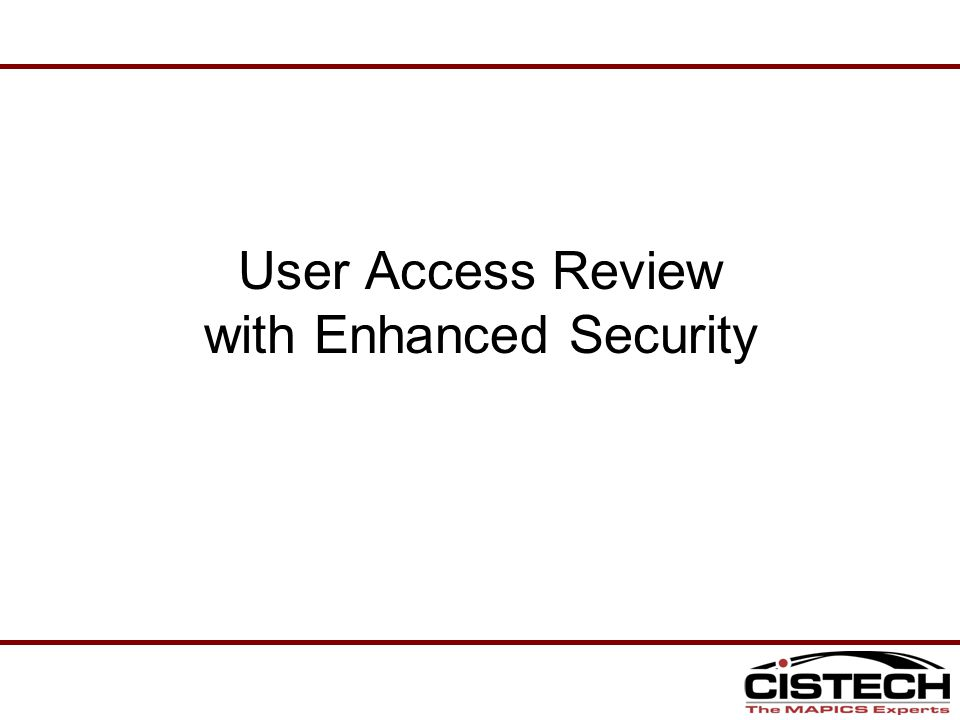 User Access Review with Enhanced Security