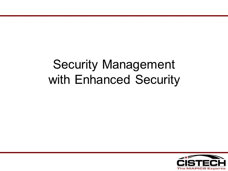 Security Management with Enhanced Security