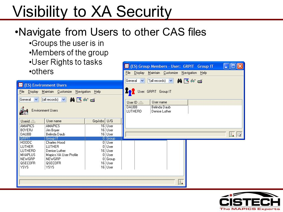 Visibility to XA Security Navigate from Users to other CAS files Groups the user is in Members of the group User Rights to tasks others
