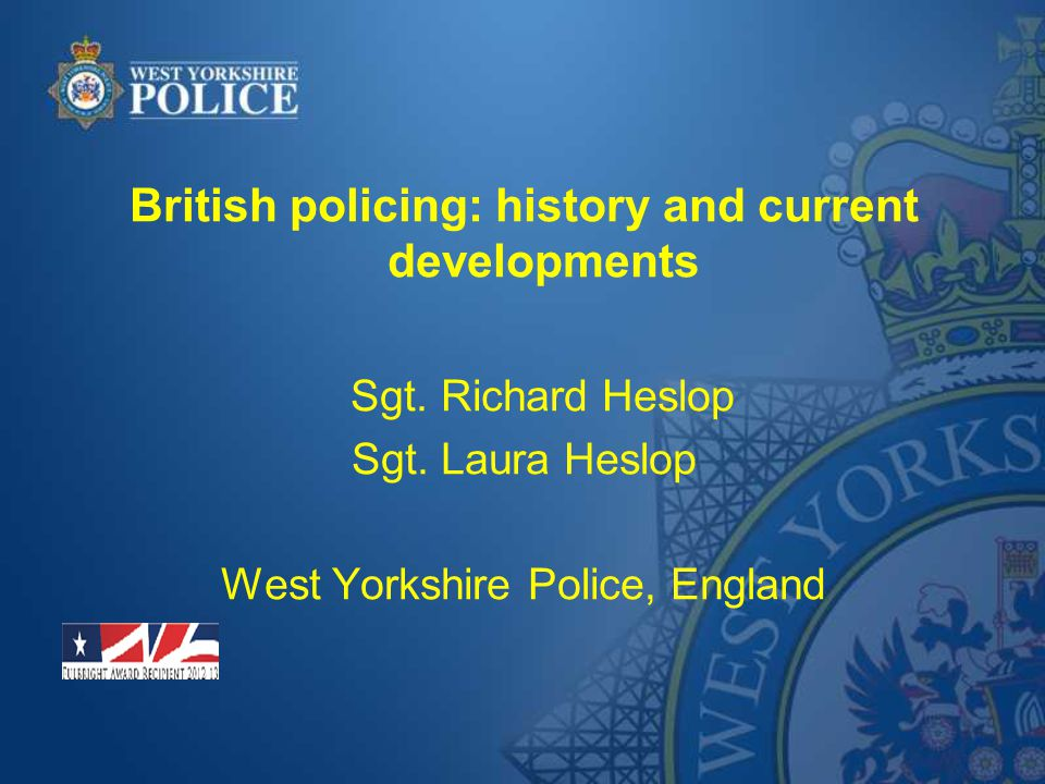 British policing: history and current developments Sgt.