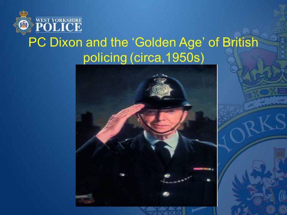 PC Dixon and the 'Golden Age' of British policing (circa,1950s)