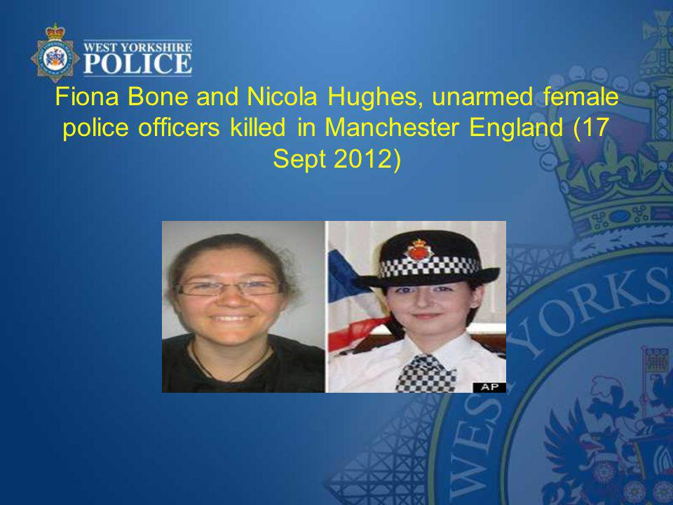 Fiona Bone and Nicola Hughes, unarmed female police officers killed in Manchester England (17 Sept 2012)