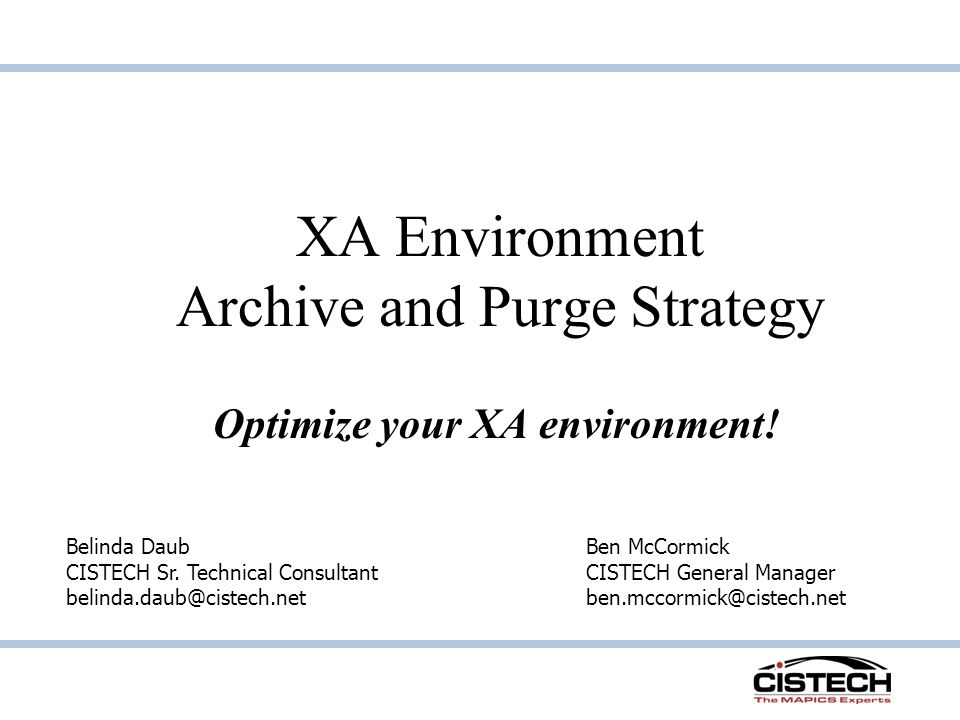 XA Environment Archive and Purge Strategy Optimize your XA environment.