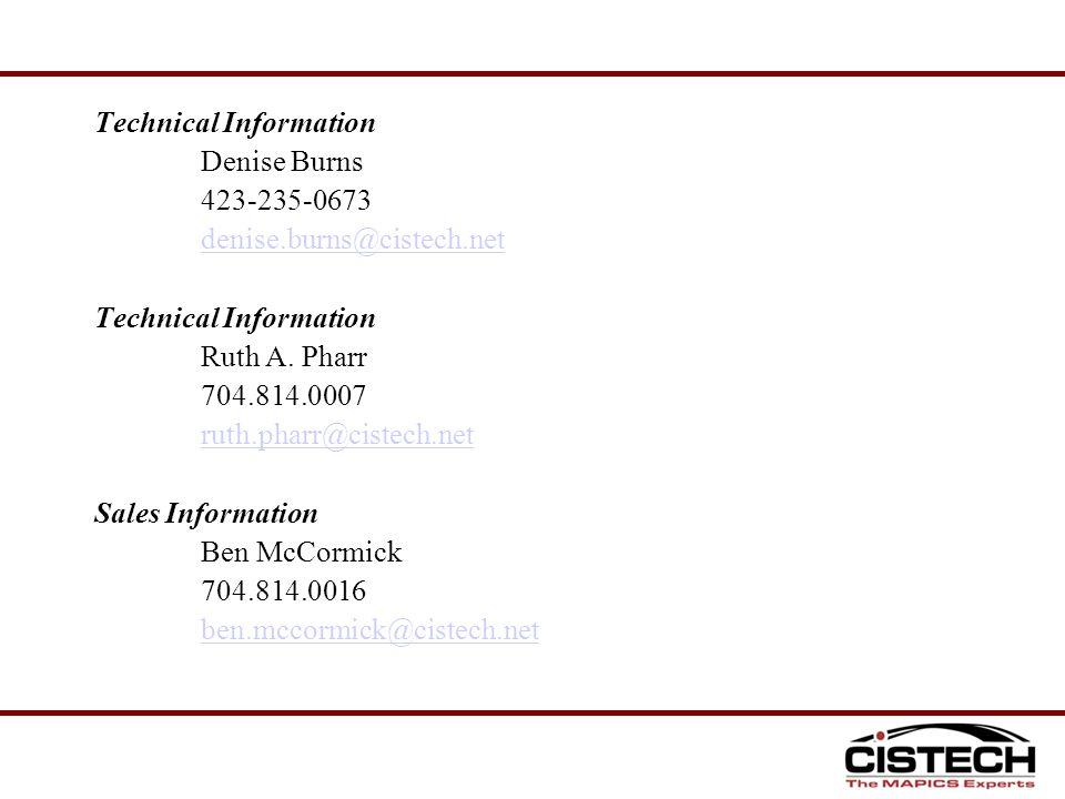 Technical Information Denise Burns 423-235-0673 denise.burns@cistech.net Technical Information Ruth A. Pharr 704.814.0007 ruth.pharr@cistech.net Sales