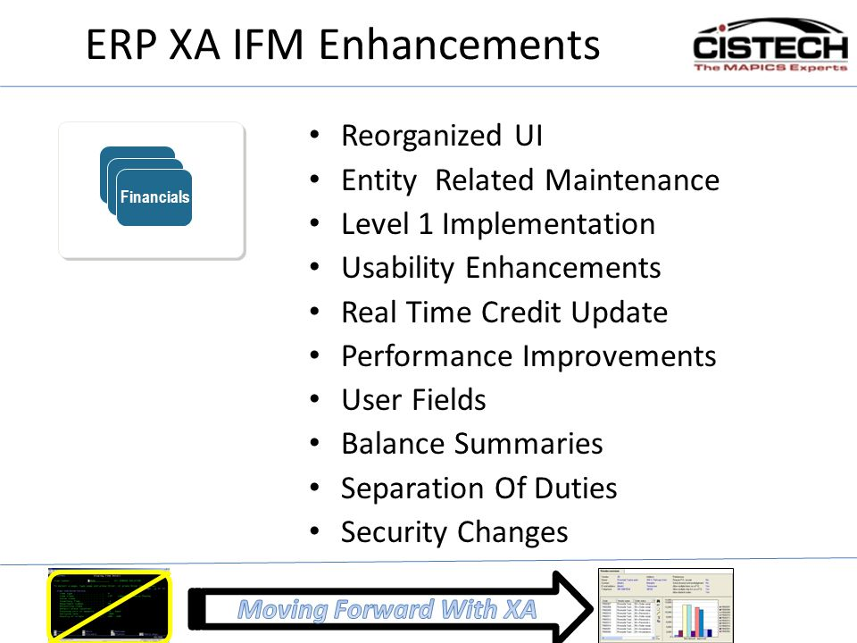 ERP XA IFM Enhancements Reorganized UI Entity Related Maintenance Level 1 Implementation Usability Enhancements Real Time Credit Update Performance Im
