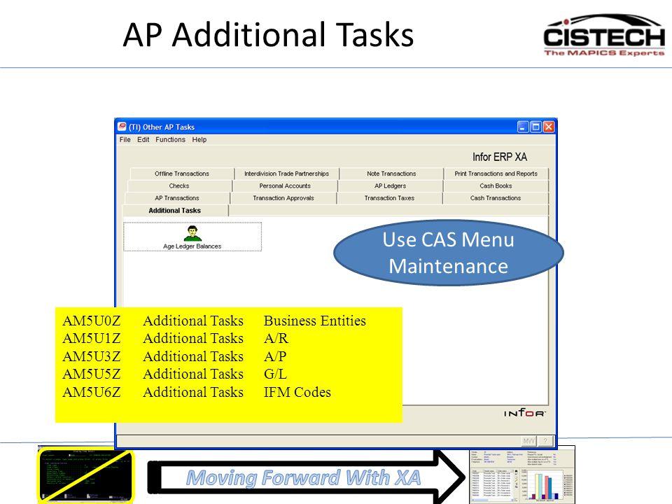 AP Additional Tasks AM5U0Z Additional TasksBusiness Entities AM5U1Z Additional TasksA/R AM5U3Z Additional TasksA/P AM5U5Z Additional TasksG/L AM5U6Z Additional TasksIFM Codes Use CAS Menu Maintenance