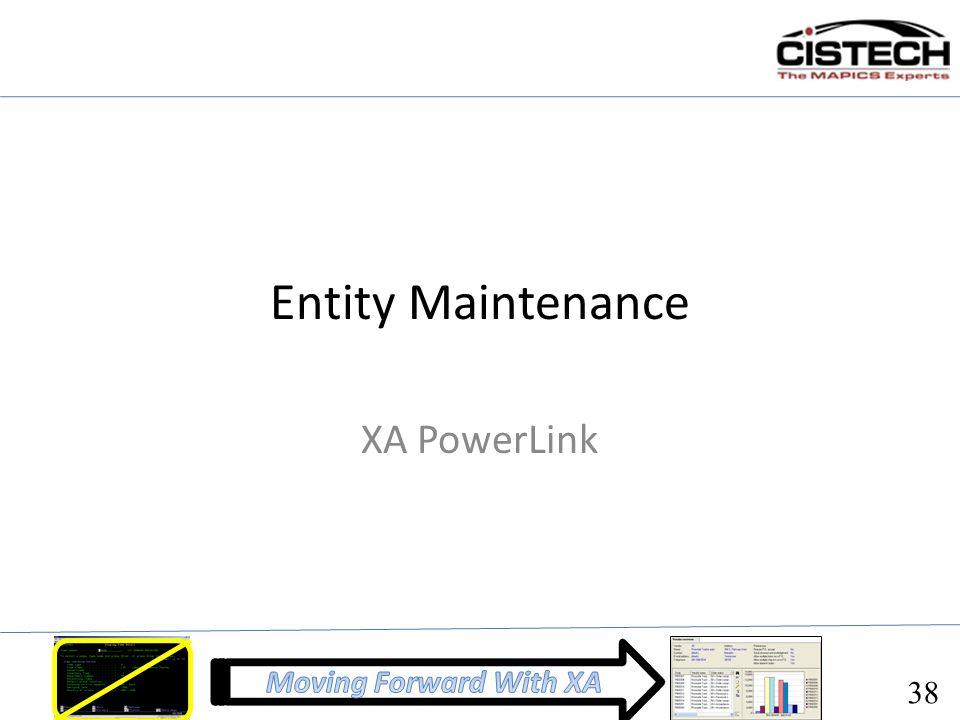 Entity Maintenance XA PowerLink 38