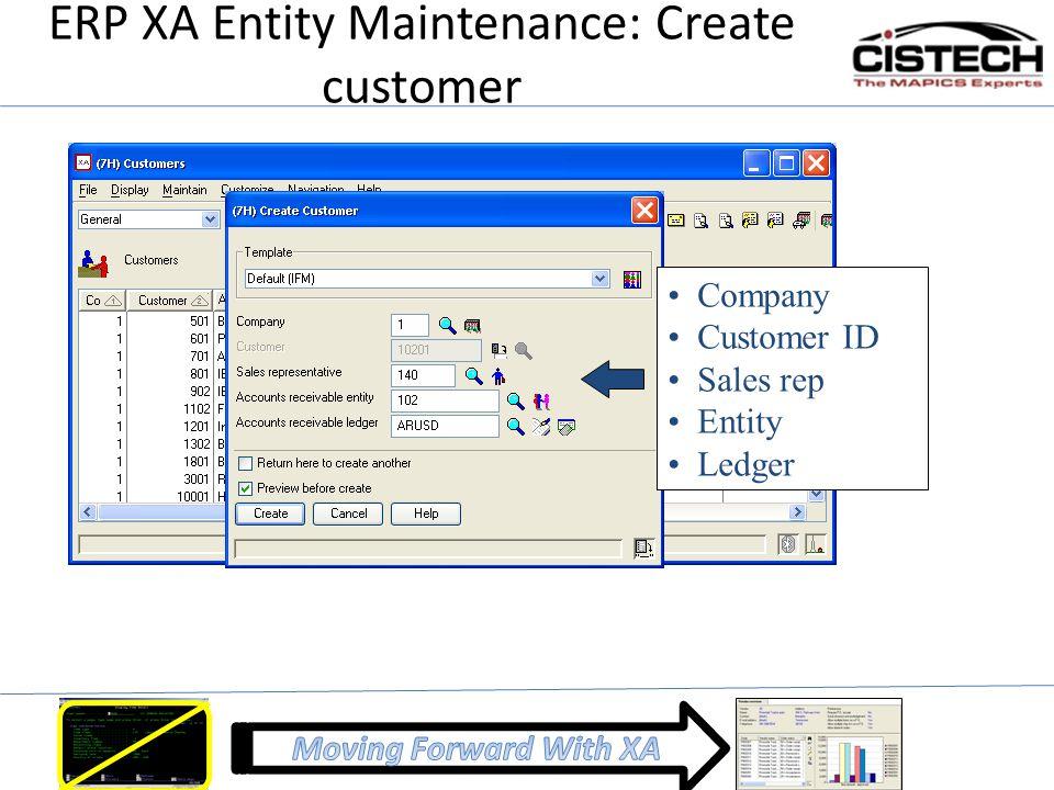 ERP XA Entity Maintenance: Create customer Company Customer ID Sales rep Entity Ledger