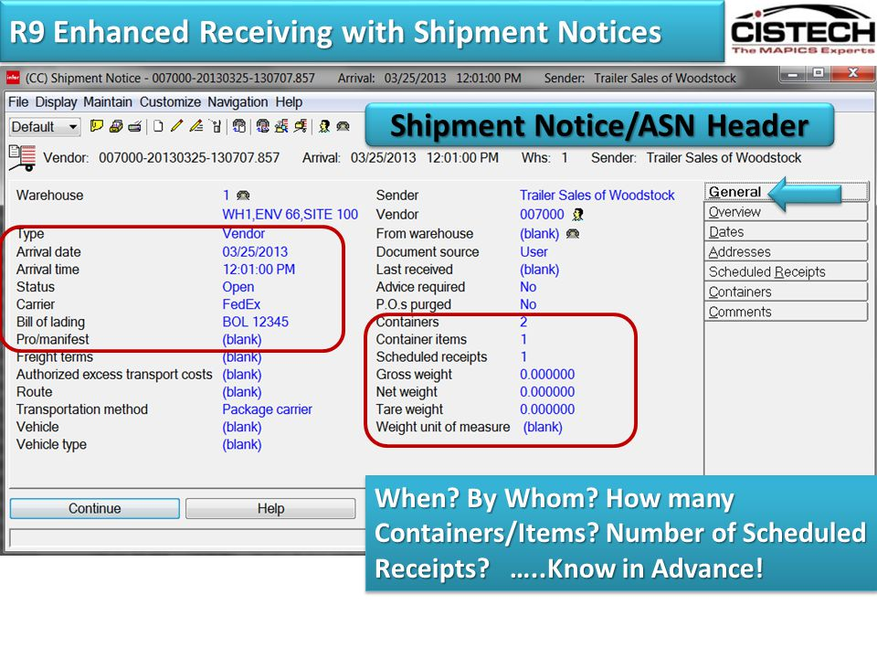 R9 Enhanced Receiving with Shipment Notices Shipment Notice/ASN Header When? By Whom? How many Containers/Items? Number of Scheduled Receipts? …..Know