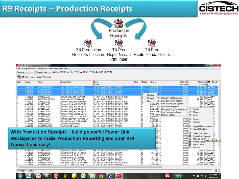 R9 Receipts – Production Receipts With Production Receipts – build powerful Power Link Workspaces to make Production Reporting and your RM Transaction