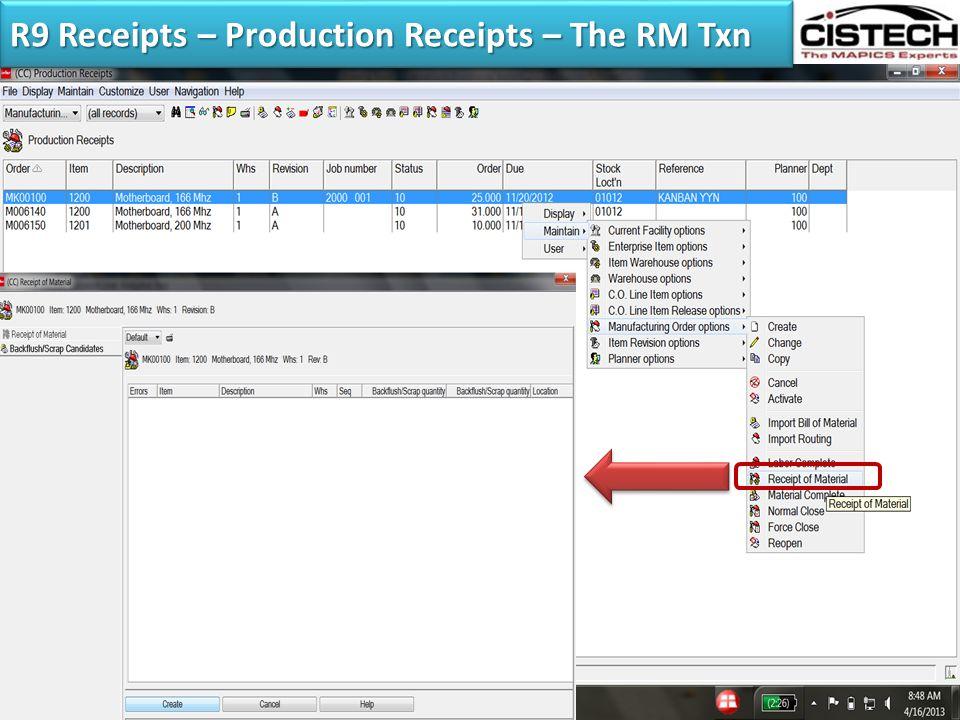 R9 Receipts – Production Receipts – The RM Txn