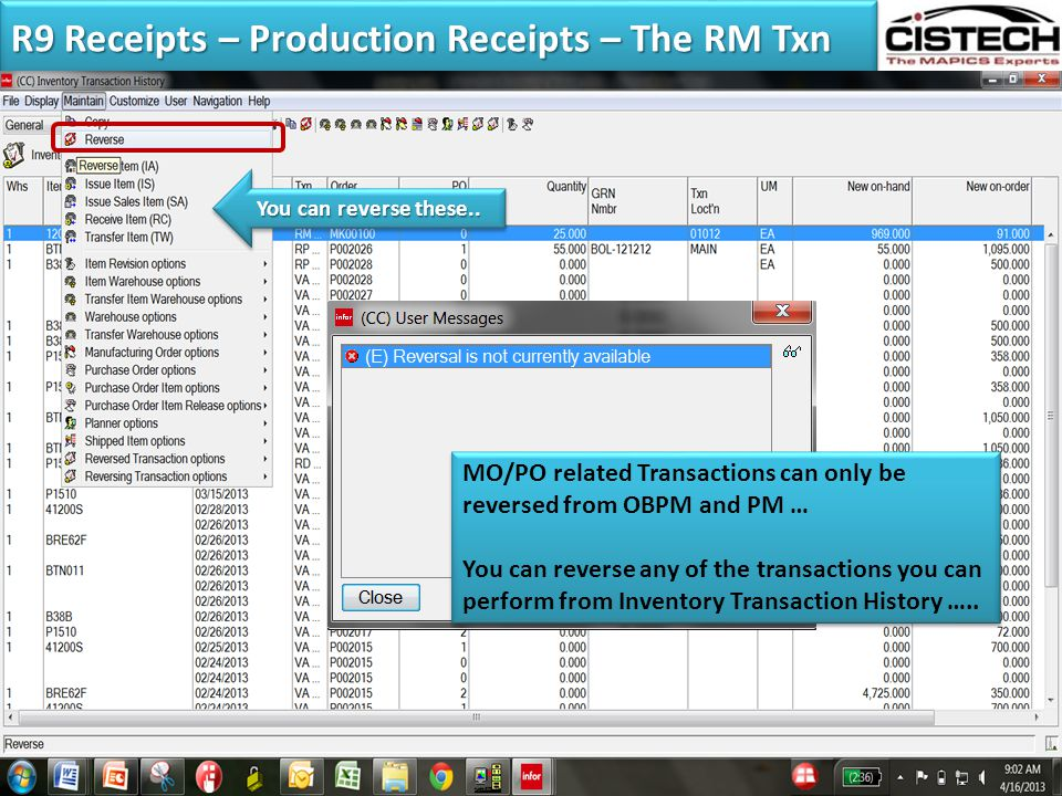 MO/PO related Transactions can only be reversed from OBPM and PM … You can reverse any of the transactions you can perform from Inventory Transaction