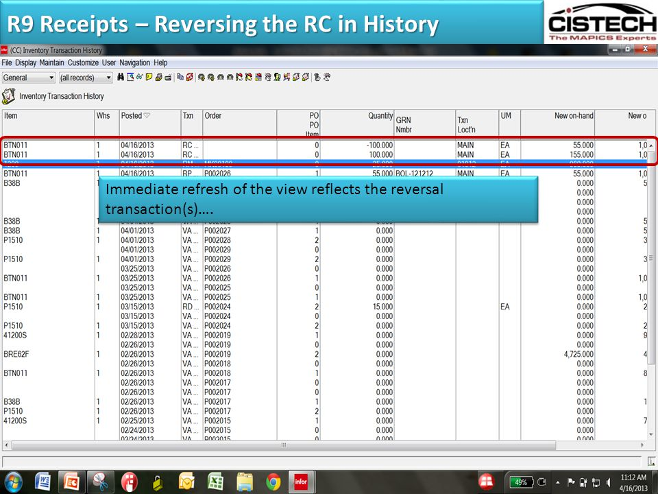 R9 Receipts – Reversing the RC in History Transactions done in Power Link can be reversed quickly and efficiently from Inventory Transaction History …