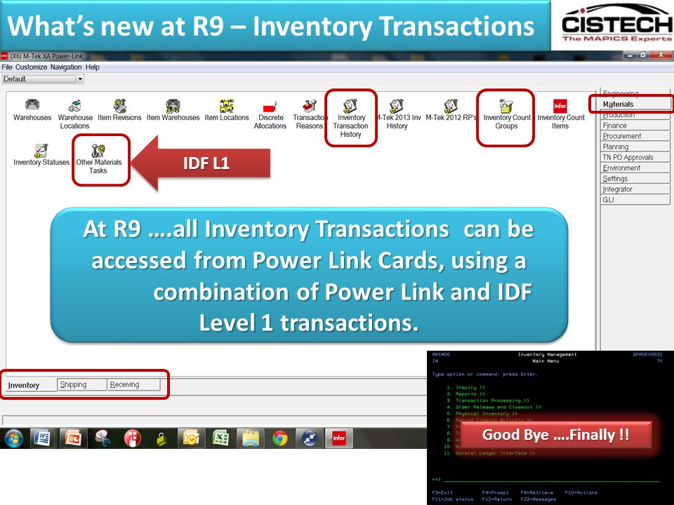 R9 Receipts – The RW part of the TW TWTW IW Issue from WH/Location + RW Receipt to WH/Location IW Issue from WH/Location + RW Receipt to WH/Location The ability to perform TW Transactions to Line Locations and from Production Staging Locations in Power Link is great.