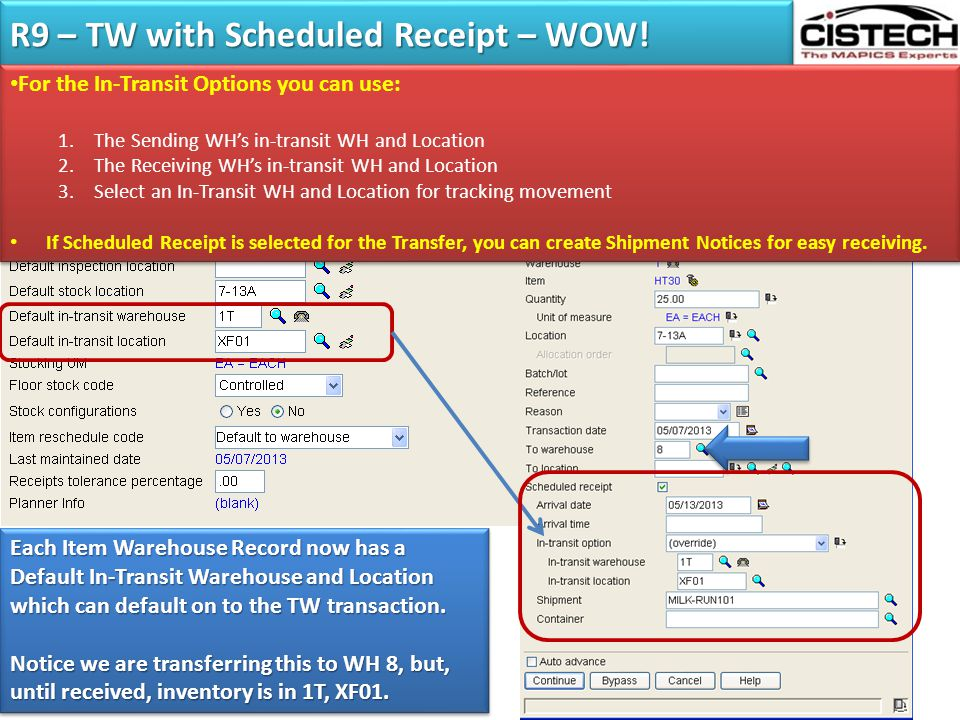 R9 – TW with Scheduled Receipt – WOW! Each Item Warehouse Record now has a Default In-Transit Warehouse and Location which can default on to the TW tr